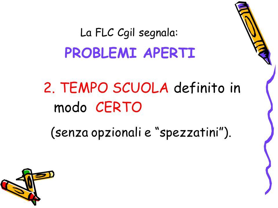 La FLC Cgil segnala: PROBLEMI APERTI 2. TEMPO SCUOLA definito in modo CERTO (senza opzionali e spezzatini).
