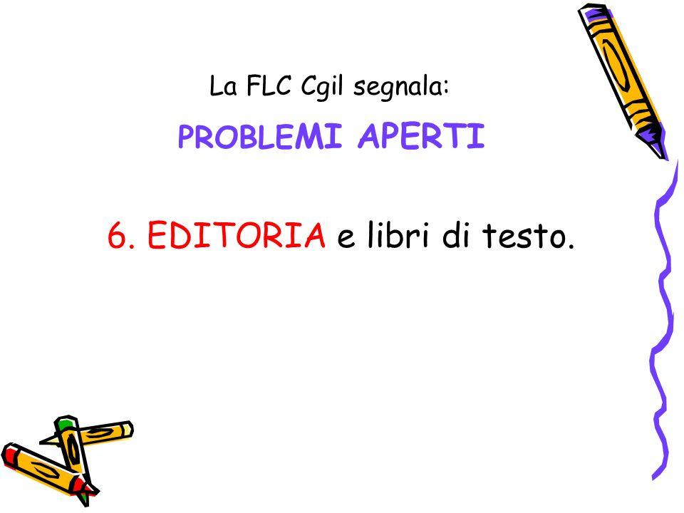 La FLC Cgil segnala: PROBLE MI APERTI 6. EDITORIA e libri di testo.