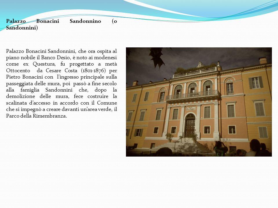 Palazzo Bonacini Sandonnino (o Sandonnini) Nel luogo in cui nei secoli passati stavano i monaci di San Pietro che nel 500 fecero realizzare al noto sculture Antonio Begarelli alcune sculture, nel 900 venne istituito il palazzo della Prefettura.