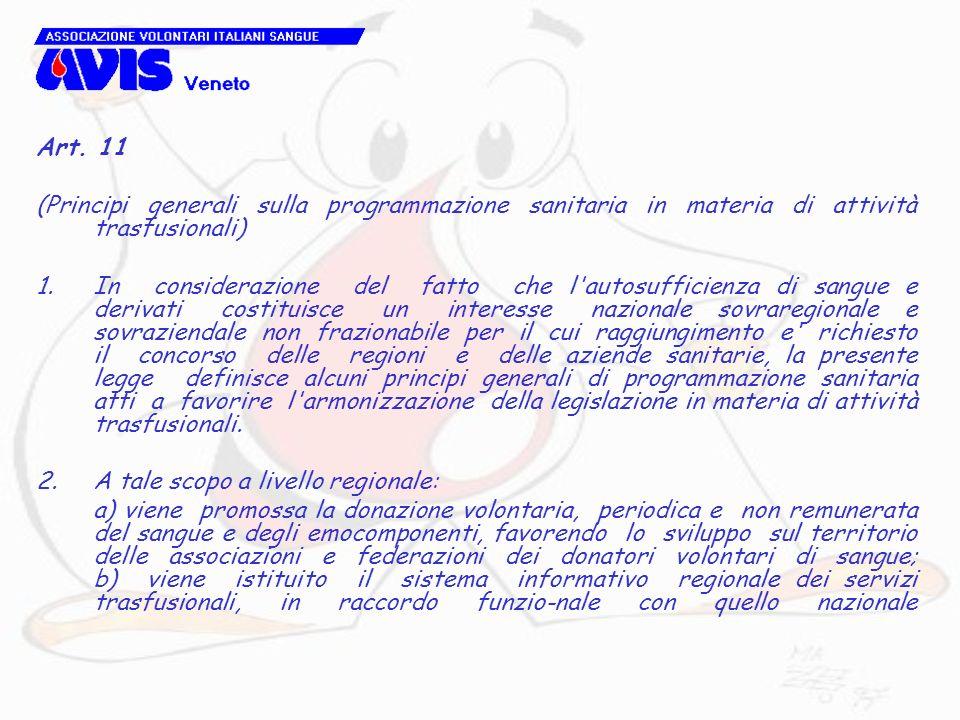 Art. 11 (Principi generali sulla programmazione sanitaria in materia di attività trasfusionali) 1. In considerazione del fatto che l'autosufficienza d