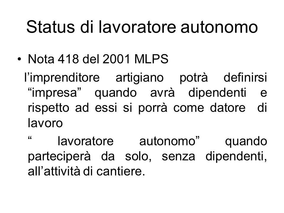 Status di lavoratore autonomo Nota 418 del 2001 MLPS limprenditore artigiano potrà definirsi impresa quando avrà dipendenti e rispetto ad essi si porr