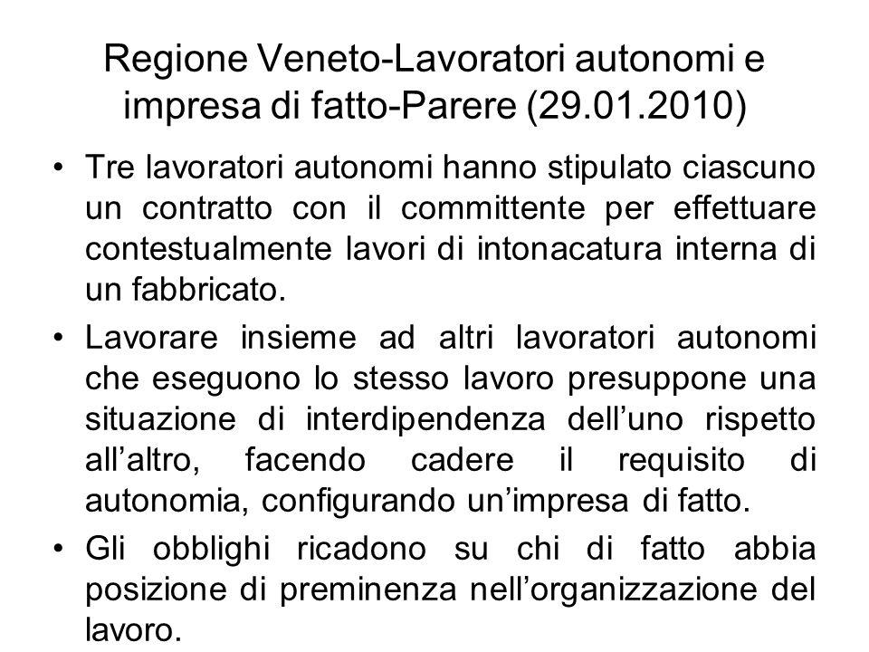 Regione Veneto-Lavoratori autonomi e impresa di fatto-Parere (29.01.2010) Tre lavoratori autonomi hanno stipulato ciascuno un contratto con il committ