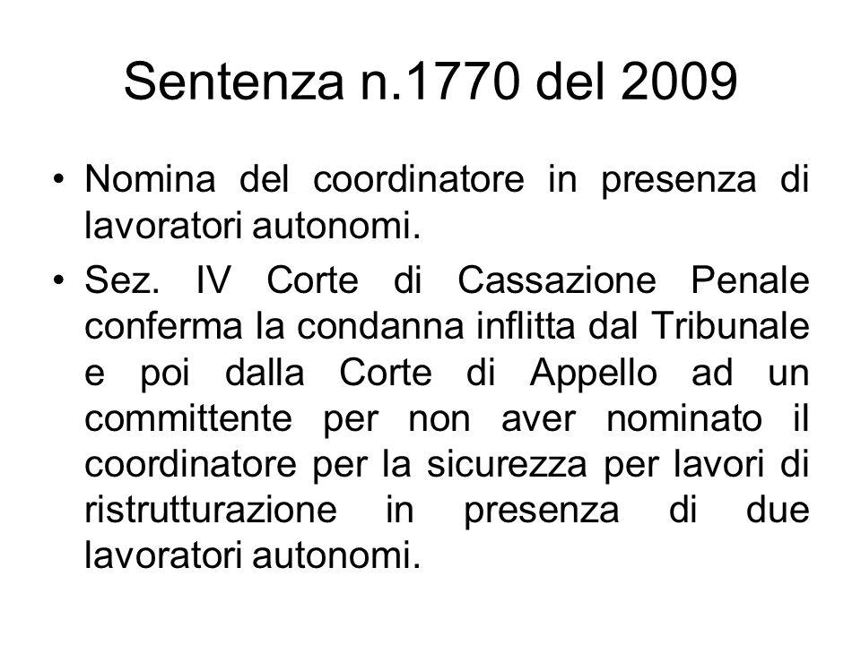 Sentenza n.1770 del 2009 Nomina del coordinatore in presenza di lavoratori autonomi. Sez. IV Corte di Cassazione Penale conferma la condanna inflitta