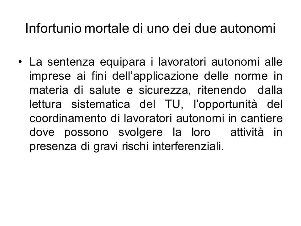 Infortunio mortale di uno dei due autonomi La sentenza equipara i lavoratori autonomi alle imprese ai fini dellapplicazione delle norme in materia di