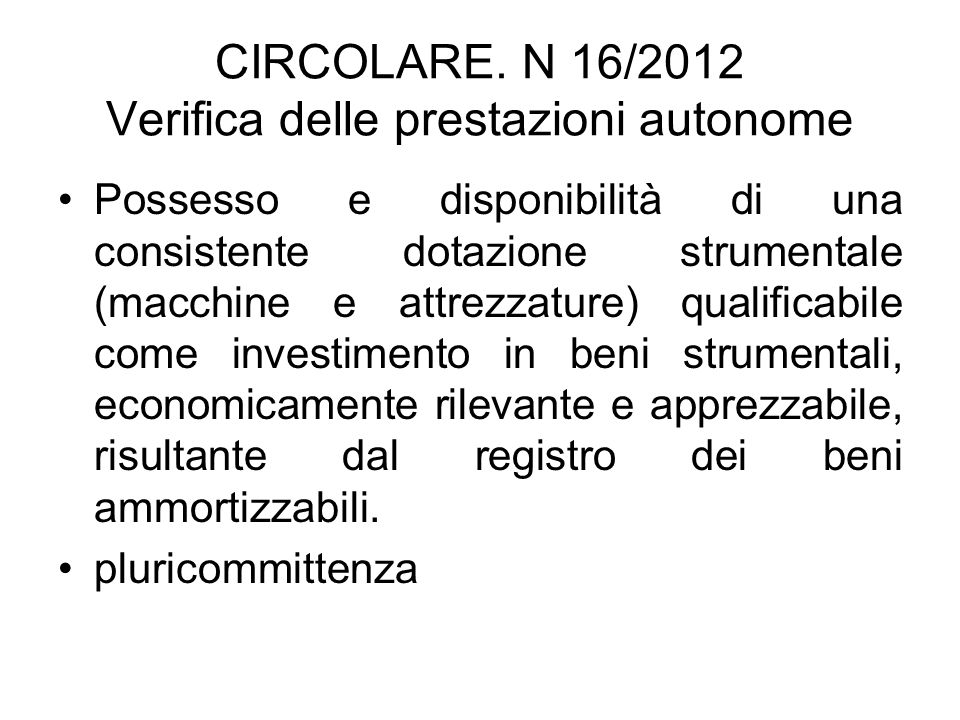 CIRCOLARE. N 16/2012 Verifica delle prestazioni autonome Possesso e disponibilità di una consistente dotazione strumentale (macchine e attrezzature) q