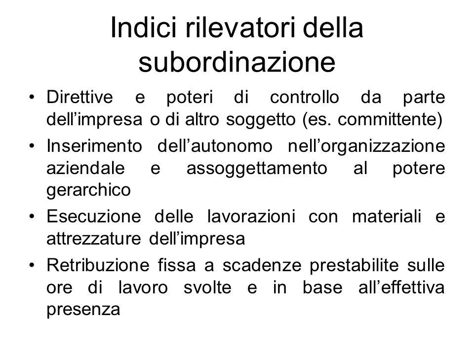 Indici rilevatori della subordinazione Direttive e poteri di controllo da parte dellimpresa o di altro soggetto (es. committente) Inserimento dellauto