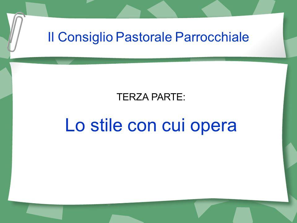 TERZA PARTE: Lo stile con cui opera Il Consiglio Pastorale Parrocchiale