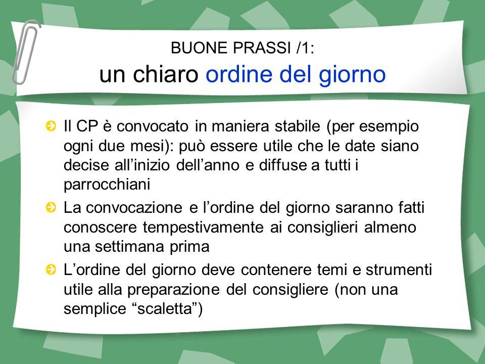 BUONE PRASSI /1: un chiaro ordine del giorno Il CP è convocato in maniera stabile (per esempio ogni due mesi): può essere utile che le date siano deci