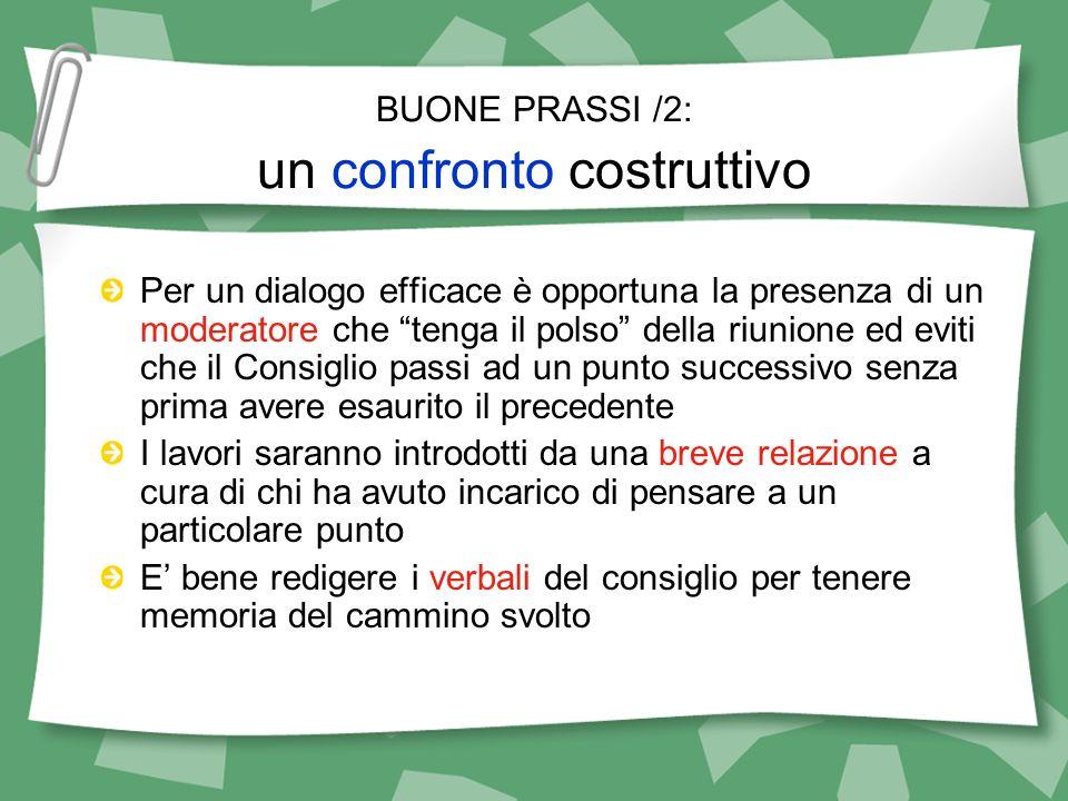 BUONE PRASSI /2: un confronto costruttivo Per un dialogo efficace è opportuna la presenza di un moderatore che tenga il polso della riunione ed eviti