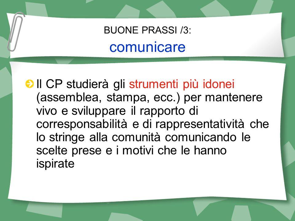 BUONE PRASSI /3: comunicare Il CP studierà gli strumenti più idonei (assemblea, stampa, ecc.) per mantenere vivo e sviluppare il rapporto di correspon
