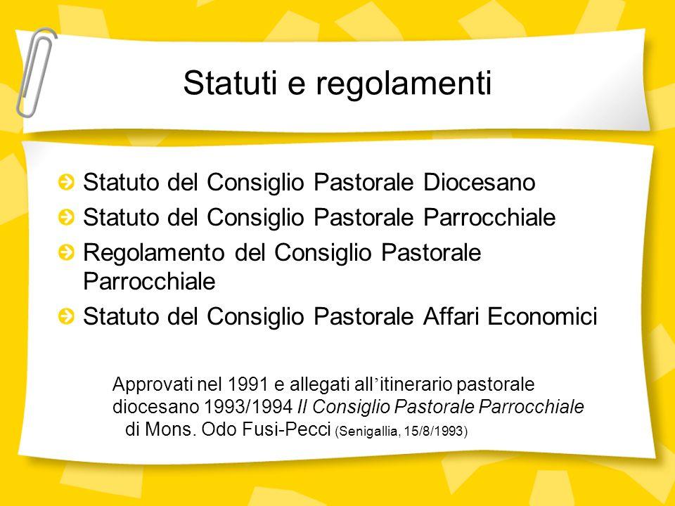 Statuti e regolamenti Statuto del Consiglio Pastorale Diocesano Statuto del Consiglio Pastorale Parrocchiale Regolamento del Consiglio Pastorale Parro