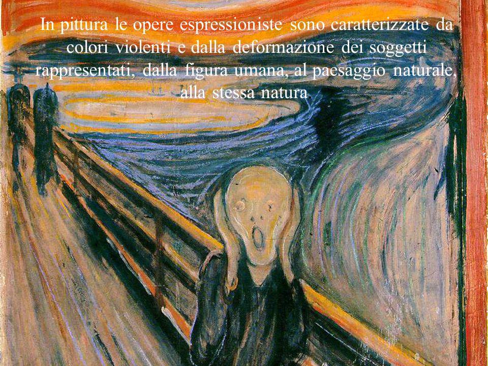 In pittura le opere espressioniste sono caratterizzate da colori violenti e dalla deformazione dei soggetti rappresentati, dalla figura umana, al paes