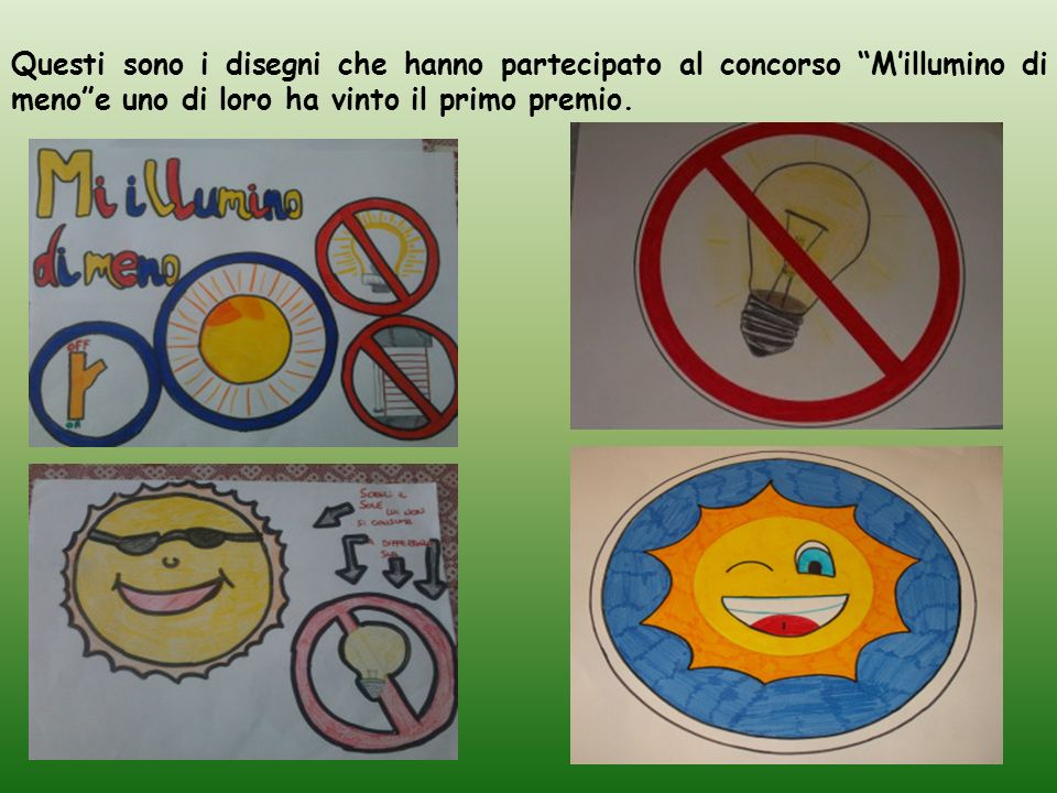 Questi sono i disegni che hanno partecipato al concorso Millumino di menoe uno di loro ha vinto il primo premio.