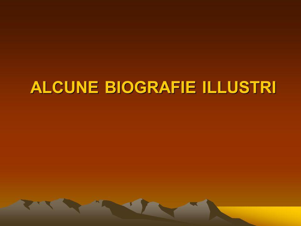 ALCUNE BIOGRAFIE ILLUSTRI
