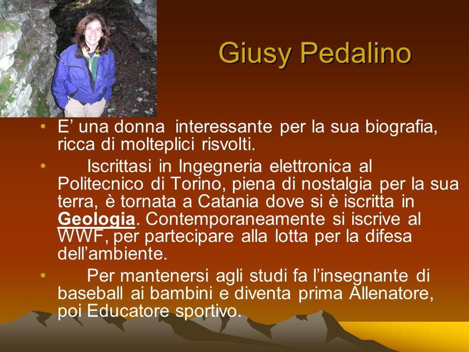 Giusy Pedalino Giusy Pedalino E una donna interessante per la sua biografia, ricca di molteplici risvolti. Iscrittasi in Ingegneria elettronica al Pol