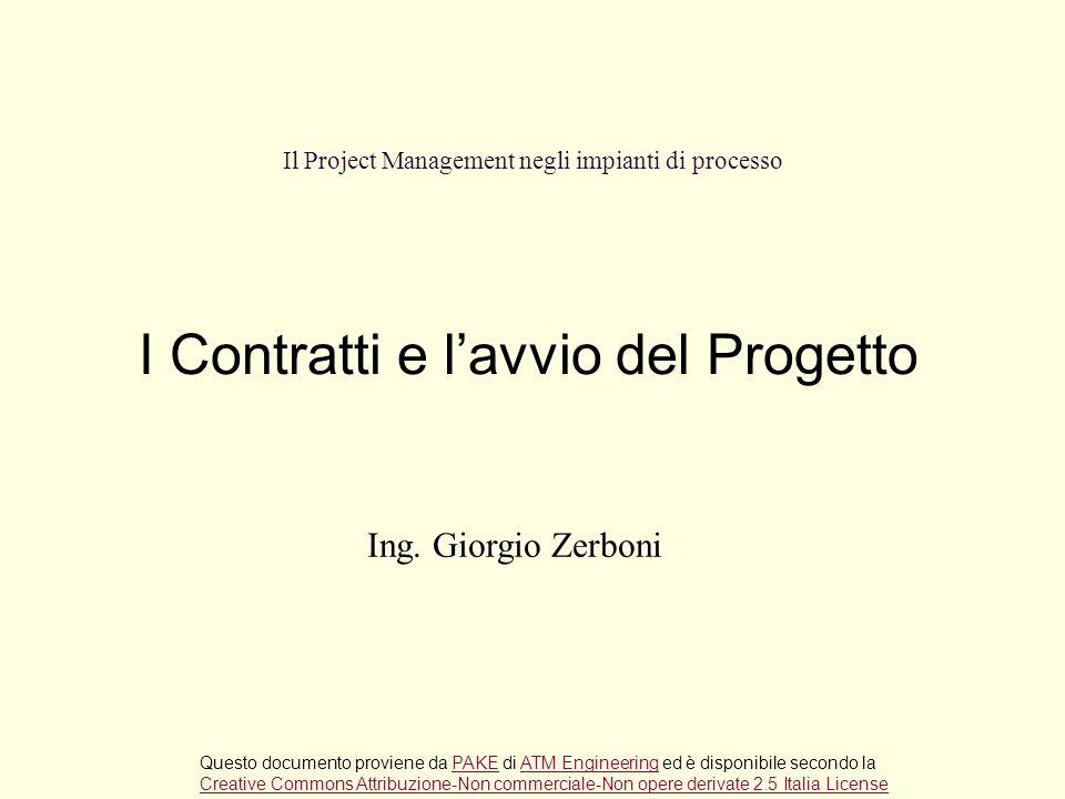 I Contratti Questo documento proviene da PAKE di ATM Engineering ed è disponibile secondo laPAKEATM Engineering Creative Commons Attribuzione-Non commerciale-Non opere derivate 2.5 Italia License I Contratti e lAvvio del Progetto Ing.