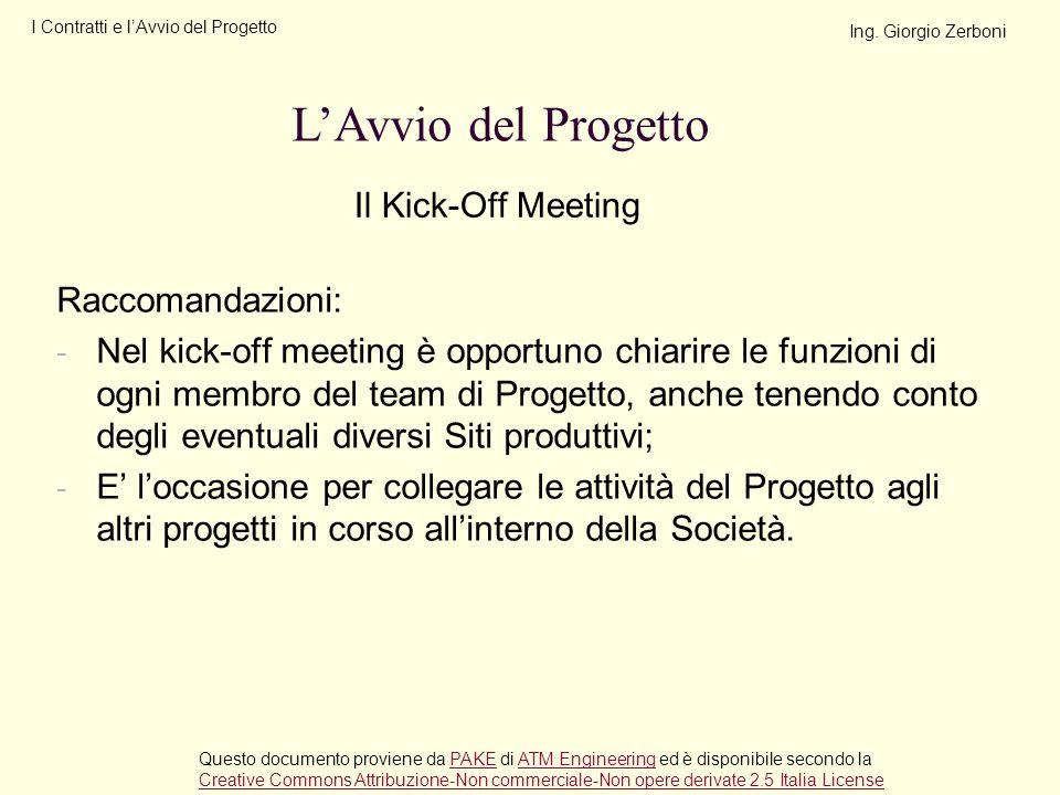 Raccomandazioni: - Nel kick-off meeting è opportuno chiarire le funzioni di ogni membro del team di Progetto, anche tenendo conto degli eventuali dive