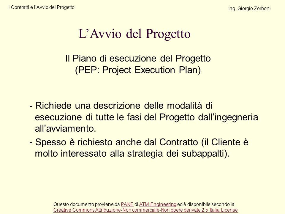 - Richiede una descrizione delle modalità di esecuzione di tutte le fasi del Progetto dallingegneria allavviamento. - Spesso è richiesto anche dal Con