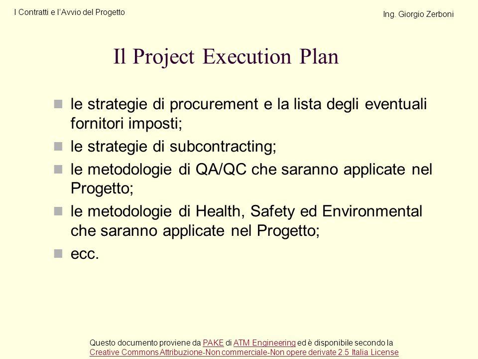 le strategie di procurement e la lista degli eventuali fornitori imposti; le strategie di subcontracting; le metodologie di QA/QC che saranno applicat