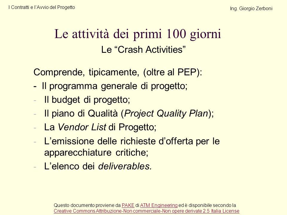 Comprende, tipicamente, (oltre al PEP): - Il programma generale di progetto; - Il budget di progetto; - Il piano di Qualità (Project Quality Plan); -