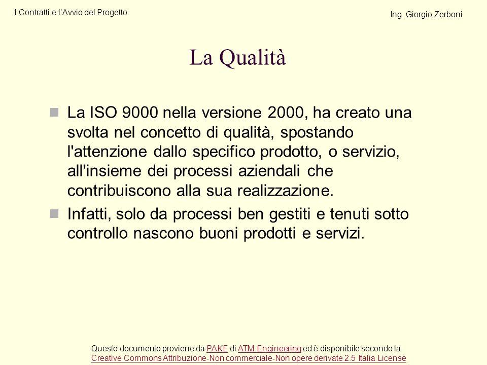 La ISO 9000 nella versione 2000, ha creato una svolta nel concetto di qualità, spostando l'attenzione dallo specifico prodotto, o servizio, all'insiem