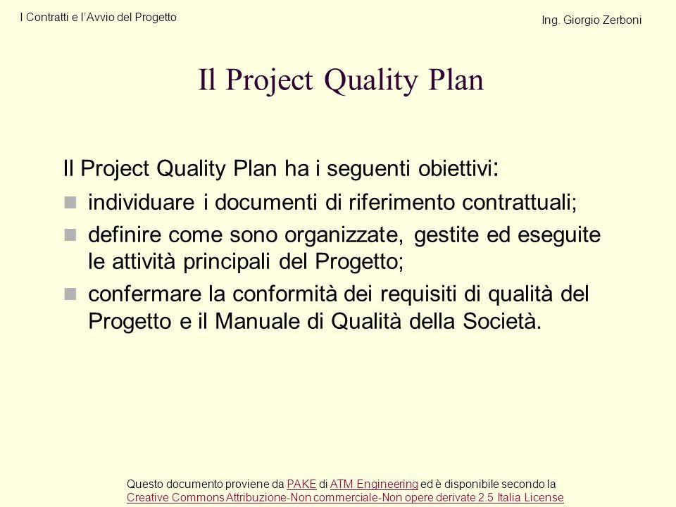 Il Project Quality Plan ha i seguenti obiettivi : individuare i documenti di riferimento contrattuali; definire come sono organizzate, gestite ed eseg