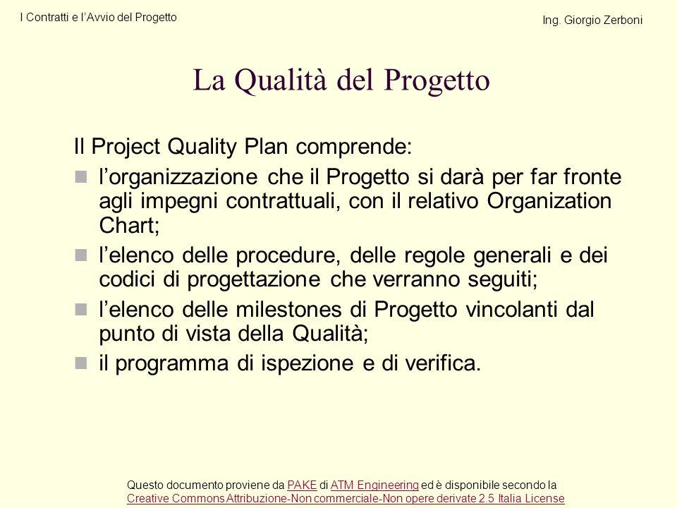 Il Project Quality Plan comprende: lorganizzazione che il Progetto si darà per far fronte agli impegni contrattuali, con il relativo Organization Char