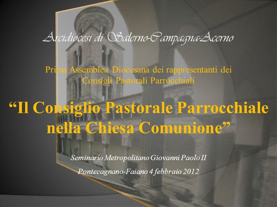 Seminario Metropolitano Giovanni Paolo II Pontecagnano-Faiano 4 febbraio 2012 Arcidiocesi di Salerno-Campagna-Acerno Prima Assemblea Diocesana dei rap