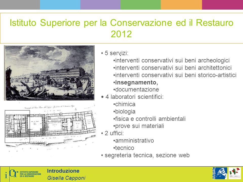 Introduzione Gisella Capponi. 5 servizi: interventi conservativi sui beni archeologici interventi conservativi sui beni architettonici interventi cons