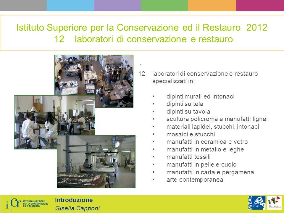 Introduzione Gisella Capponi. 12 laboratori di conservazione e restauro specializzati in: dipinti murali ed intonaci dipinti su tela dipinti su tavola