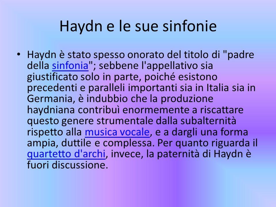 Haydn e le sue sinfonie Haydn è stato spesso onorato del titolo di