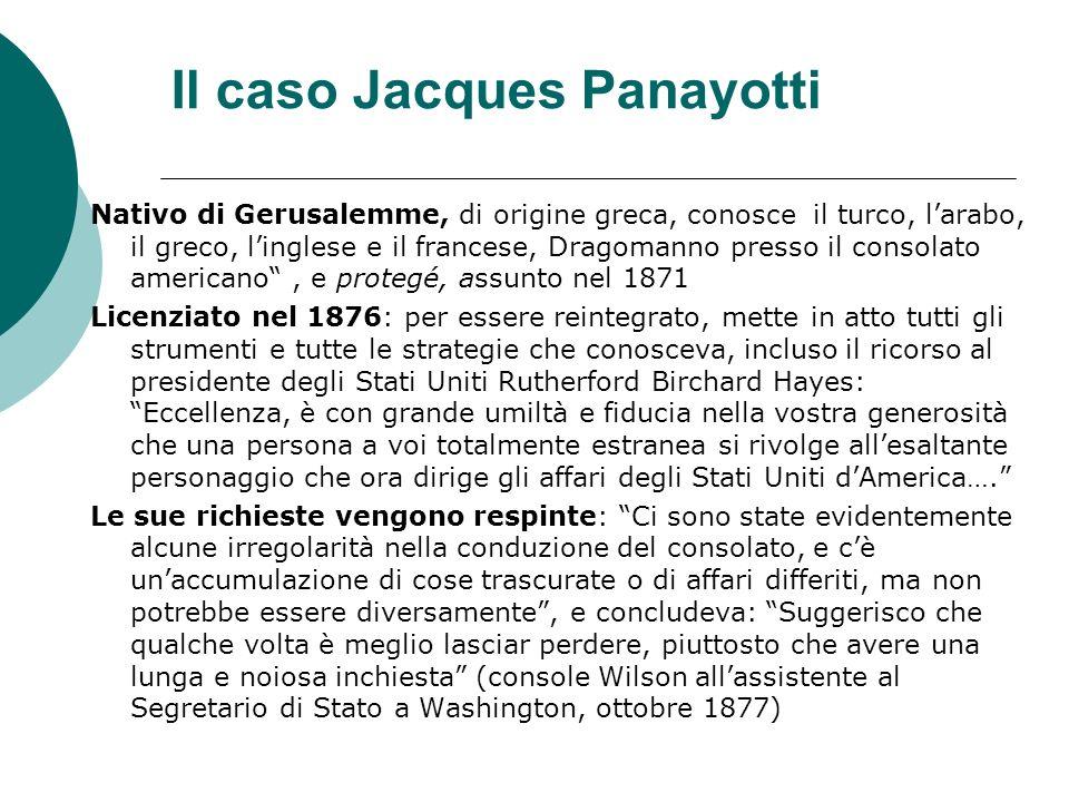 Il caso Jacques Panayotti Nativo di Gerusalemme, di origine greca, conosce il turco, larabo, il greco, linglese e il francese, Dragomanno presso il co