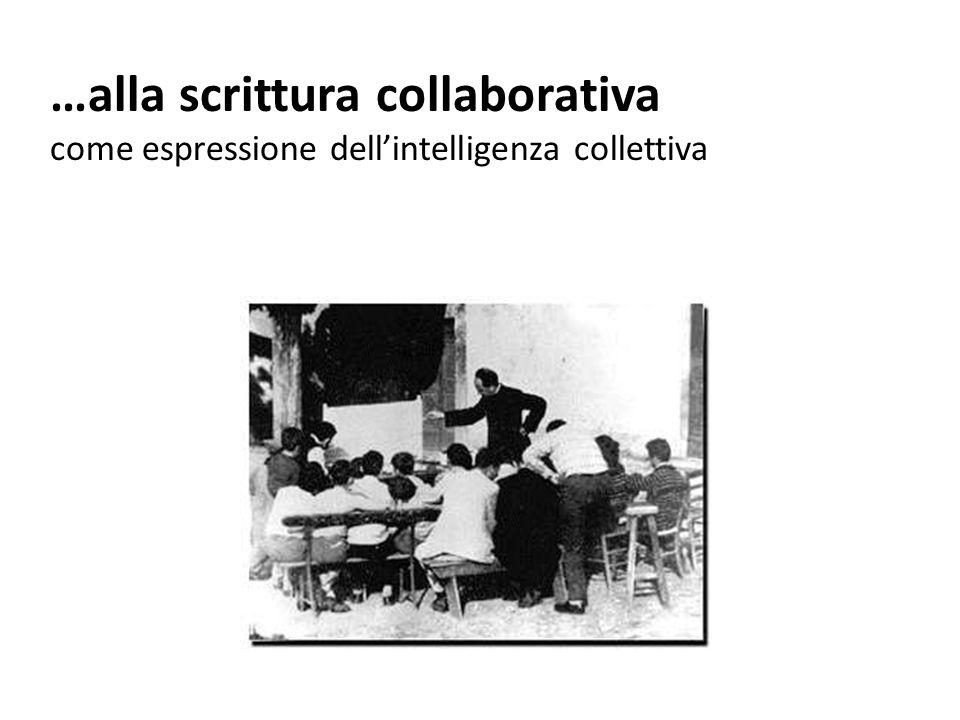 …alla scrittura collaborativa come espressione dellintelligenza collettiva