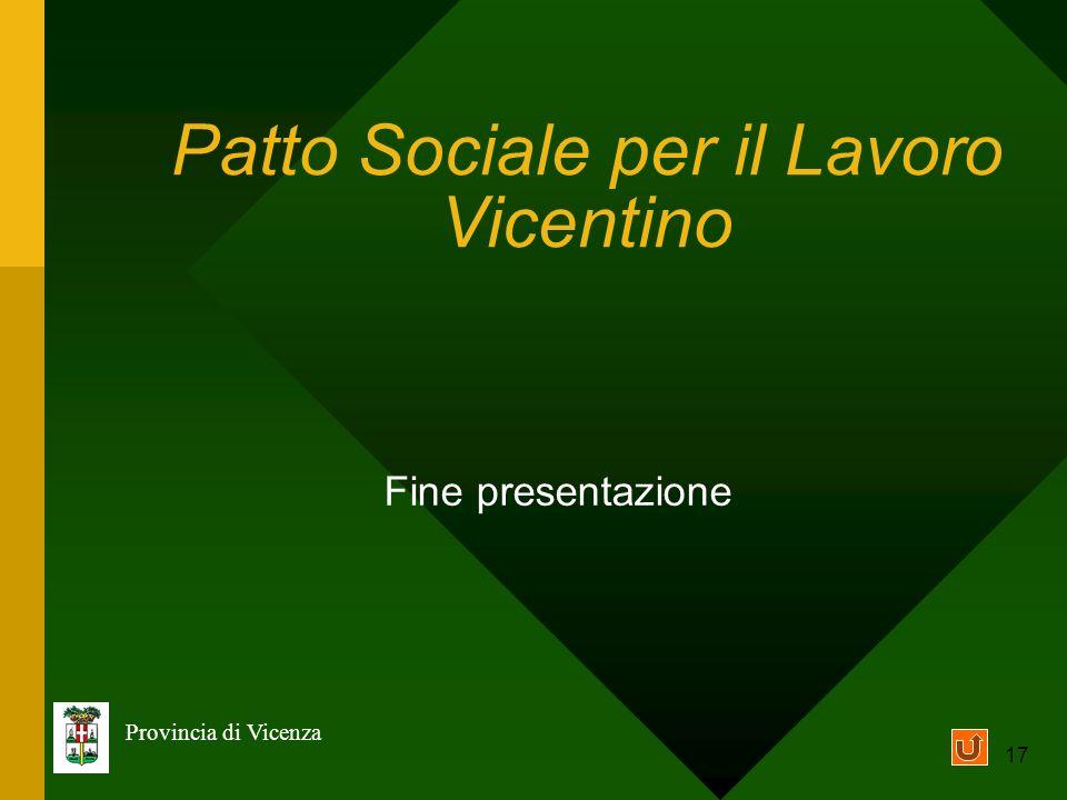 17 Fine presentazione Provincia di Vicenza Patto Sociale per il Lavoro Vicentino