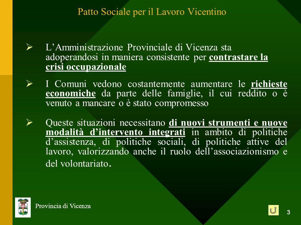 3 LAmministrazione Provinciale di Vicenza sta adoperandosi in maniera consistente per contrastare la crisi occupazionale I Comuni vedono costantemente