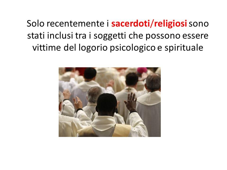 Solo recentemente i sacerdoti/religiosi sono stati inclusi tra i soggetti che possono essere vittime del logorio psicologico e spirituale