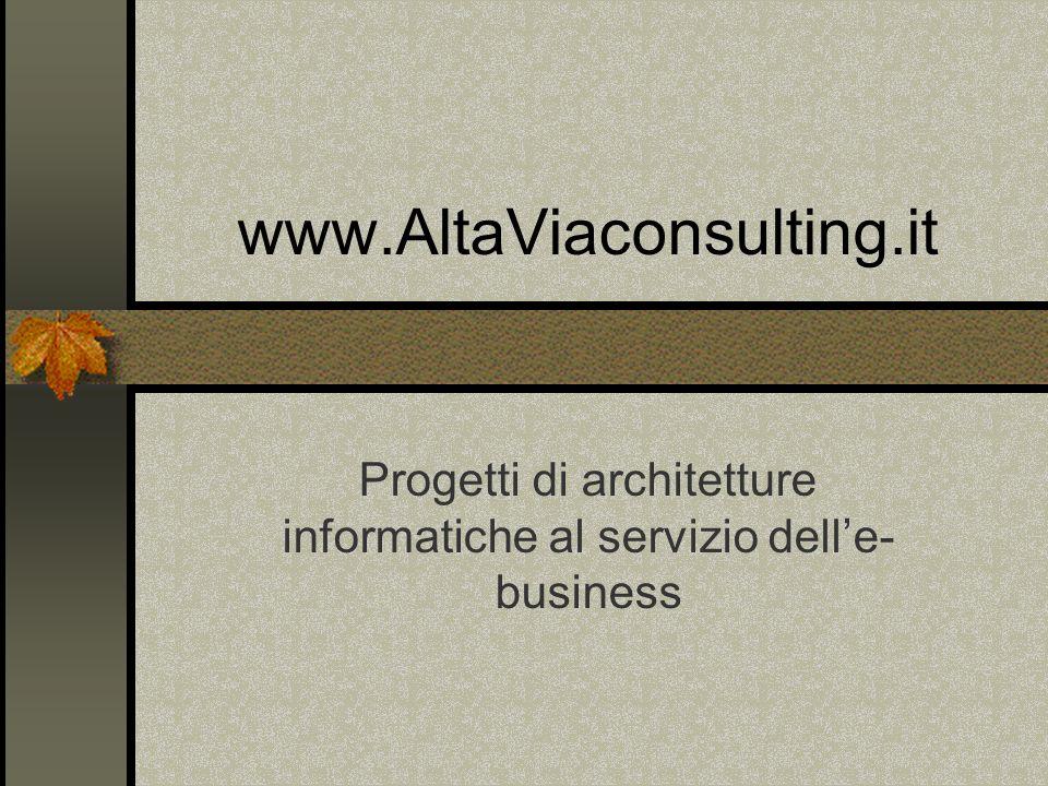www.AltaViaconsulting.it Progetti di architetture informatiche al servizio delle- business