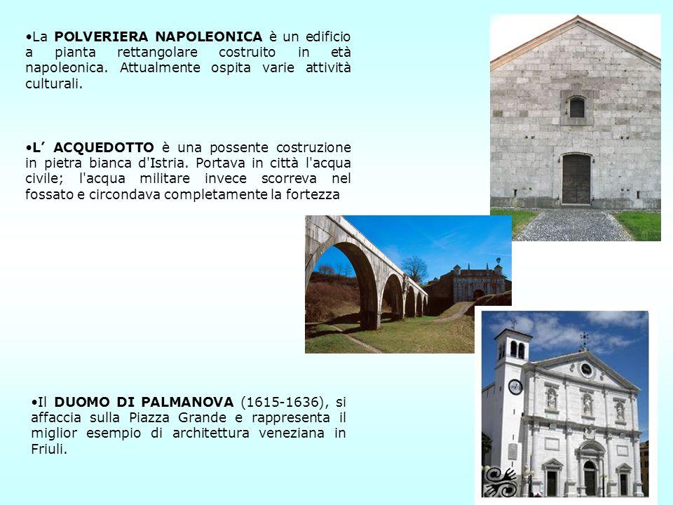 La POLVERIERA NAPOLEONICA è un edificio a pianta rettangolare costruito in età napoleonica. Attualmente ospita varie attività culturali. L ACQUEDOTTO