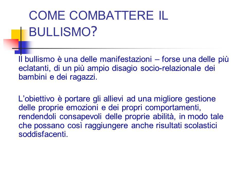 COME COMBATTERE IL BULLISMO .