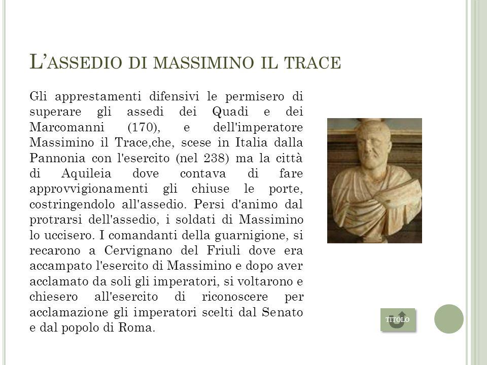 L A NASCITA DI AQUILEIA Fondata nel 181 a.C. come colonia latina da parte dei triumviri romani mandati dal senato di Roma a sbarrare la strada ai barb