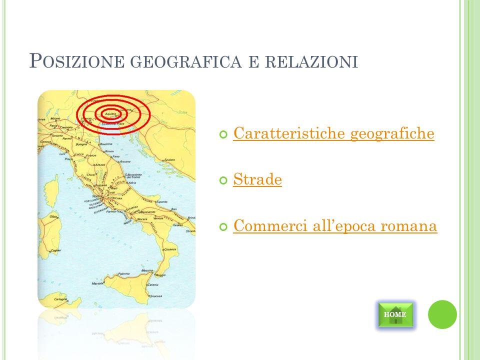 AQUILEIA Posizione geografica e relazioni Monumenti e luoghi di interesse Storia Moneta