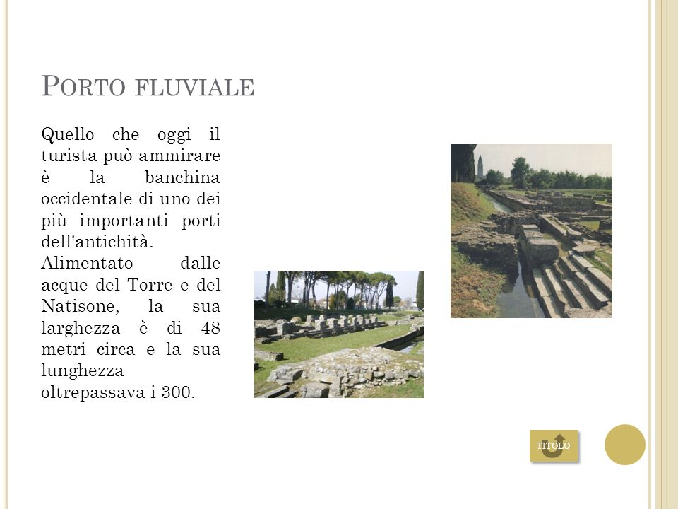 M USEO A RCHEOLOGICO Il Museo archeologico nazionale di Aquileia inaugurato nel 1882, è uno dei maggiori musei archeologici del nord Italia. Si trovan