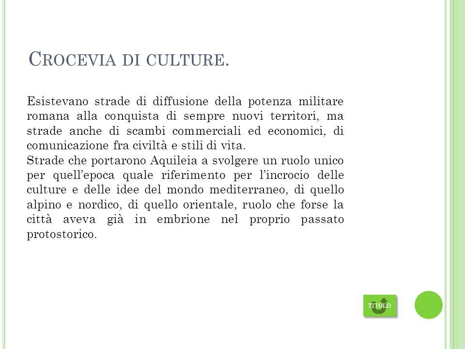 C ROCEVIA DI CULTURE.