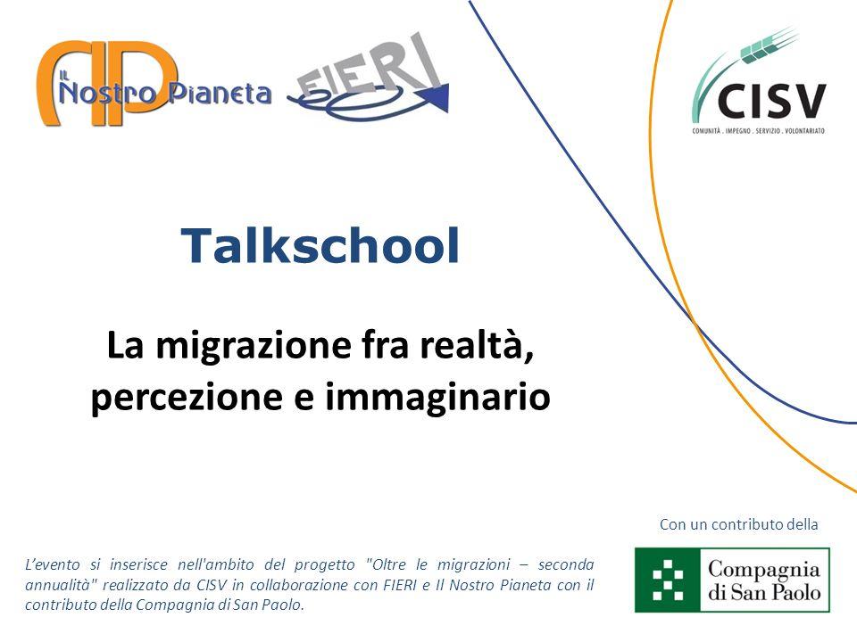 Talkschool La migrazione fra realtà, percezione e immaginario Con un contributo della Levento si inserisce nell'ambito del progetto