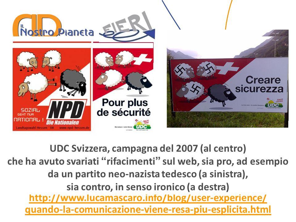 http://www.lucamascaro.info/blog/user-experience/ quando-la-comunicazione-viene-resa-piu-esplicita.html UDC Svizzera, campagna del 2007 (al centro) ch