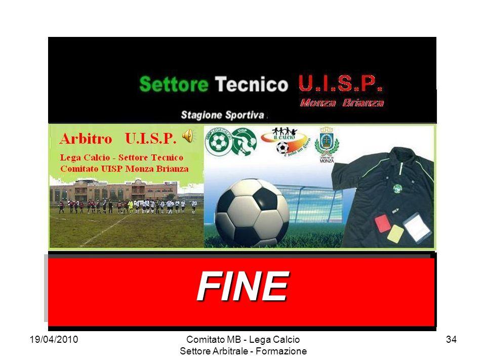 19/04/2010Comitato MB - Lega Calcio Settore Arbitrale - Formazione 34 FINEFINE