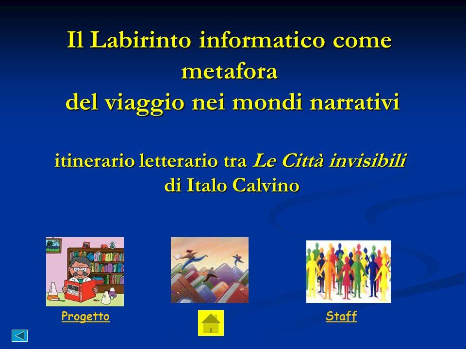 Il Labirinto informatico come metafora del viaggio nei mondi narrativi itinerario letterario tra Le Città invisibili di Italo Calvino Il progetto Lo s