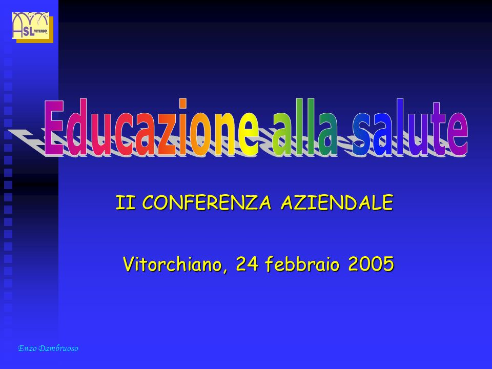 Enzo Dambruoso II CONFERENZA AZIENDALE Vitorchiano, 24 febbraio 2005