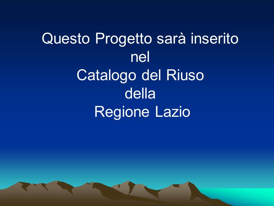 Questo Progetto sarà inserito nel Catalogo del Riuso della Regione Lazio