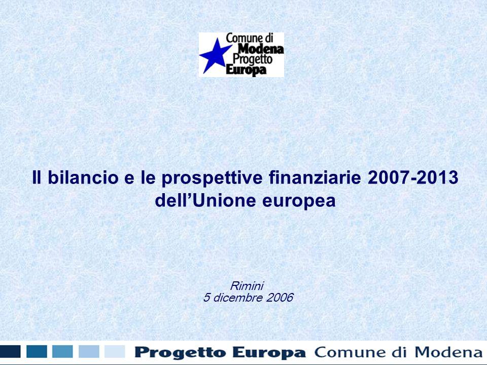 Il bilancio e le prospettive finanziarie 2007-2013 dellUnione europea Rimini 5 dicembre 2006
